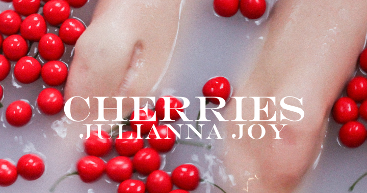 """A moment out of earth with Julianna Joy and her beautiful new EP """"Cherries"""""""