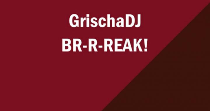 GrischaDJ unveils his anticipated album 'Br-r-reak!'
