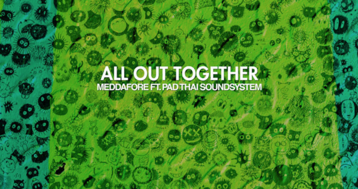 """A conversation with Meddafore for the release of """"All Out Together"""" ft. Pad Thai Soundsystem)"""
